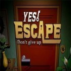 Скачать игру Yes, escape: Don't give up бесплатно и Street cat fighter для iPhone и iPad.