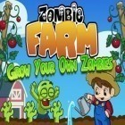 Скачать игру Zombie Farm бесплатно и The walking dead: Our world для iPhone и iPad.